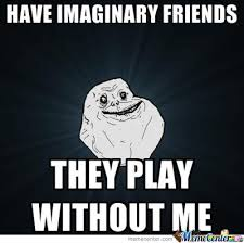 That's Ok Ill Just Ask My Imaginary Friend Memes. Best Collection ... via Relatably.com