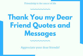 Thank You Quotes Unique 48 Thank You My Dear Friend Quotes And Messages