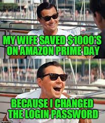 amazon prime day meme. Plain Amazon Leonardo Dicaprio Wolf Of Wall Street Meme  MY WIFE SAVED 1000u0027S ON AMAZON  PRIME DAY Intended Amazon Prime Day R