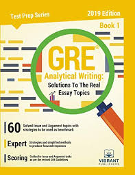 Gre Analytical Writing Solutions To The Real Essay Topics Book 1 Test Prep Series 19