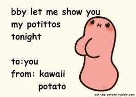 imma kawaii potato via Relatably.com