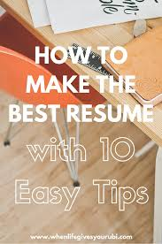 How To Make The Best Resume With 10 Easy Tips College Career