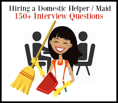 150 Interview Questions For Hiring A Domestic Helper / Maid