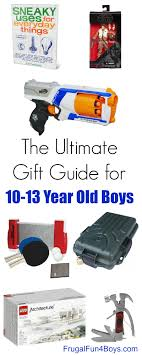 the best gifts for 10 13 year old boys
