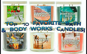 works best top 10 favorite bath body works candles of all time youtube