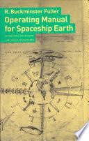 Operating Manual for <b>Spaceship</b> Earth - R. Buckminster Fuller ...