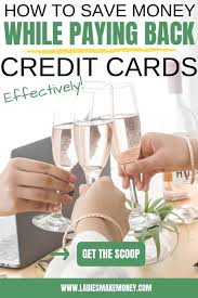 how to pay off credit cards fast how to save money while paying back credit card debt