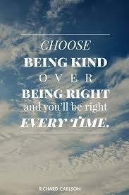 Quotes About Being Kind New Keeper Of The Home Choose Being Kind Over Being Right And You Will