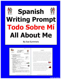 all about me essay sue summers pdf classroom  spanish writing assignment essay todo sobre mi all about me by sue summers includes the writing prompt and requirements and a sample 235 word spanish
