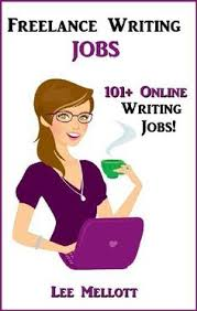 ever dreamed of being an editor but not quite sure how to get lance writing jobs 101 online writing jobs by lee mellott