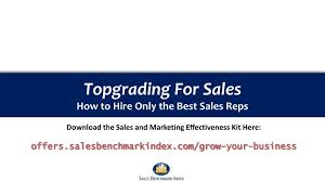 Topgrading Chart Ppt Topgrading For Sales How To Hire Only The Best Sales