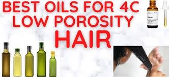 best oils for 4c low porosity hair
