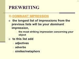 description traits key elements of a descriptive essay o  8 8 prewriting 3 dominant
