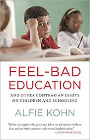 feel bad education and other contrarian essays on children and  feel bad education and other contrarian essays on children and schooling alfie kohn 9780807001400 com books