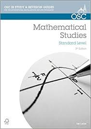 ib mathematical studies for exams from osc ib revision  ib mathematical studies for exams from 2014 osc ib revision guides for the international baccalaureate diploma amazon co uk ian lucas