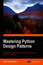Python Design Patterns Adorable Download Mastering Python Design Patterns Ebook EPUB PDF FB48