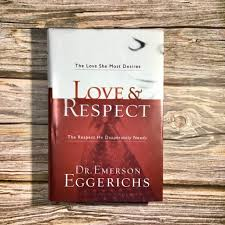Love & Respect The Love She Desires; The Respect He Needs Dr. Emerson  Eggerichs | Shopee Philippines