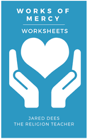 works of mercy worksheet works of mercy worksheets the religion teacher catholic
