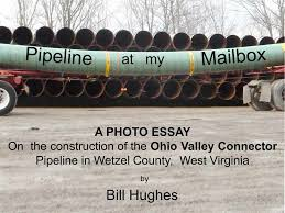 pipeline at my mailbox a photo essay on the construction of ohio pipeline at my mailbox a photo essay on the construction of ohio valley connector pipeline in wetzel county wv