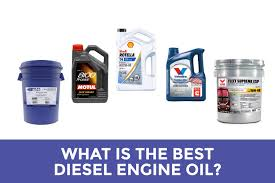What Is The Best Diesel Engine Oil 2019 Edition