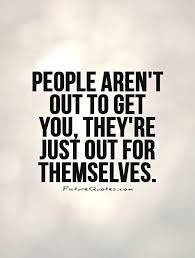 Selfish People Quotes Beauteous Selfish People Quotes Sayings Selfish People Picture Quotes