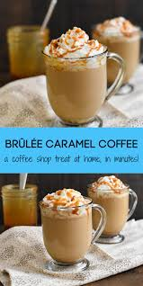 It's easier than you might think! Caramel Coffee Recipe Caramel Brulee Foxes Love Lemons