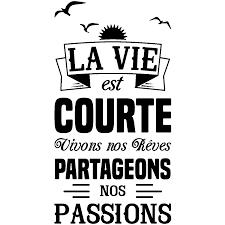 Sticker Citation La Vie Est Courte Partageons Nos Passions