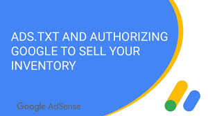ads txt and authorizing google to sell your inventory