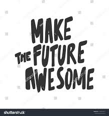Awesome Sticker Design Make Future Awesome Sticker Social Media Stock Vector