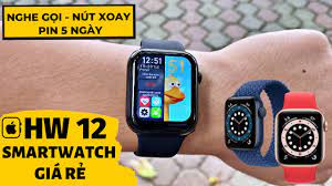 Review HW12 SmartWatch Giá Rẻ   Nghe Gọi Nút Xoay - Fake Rất Giống Apple  Watch Series 6 ! - YouTube