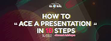 How To Ace A Presentation In 10 Steps The 10 Minute Blog