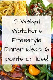 10 weight watchers freestyle dinner ideas 6 points or less just short of crazy