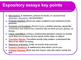 the expository essay what is an expository essay an expository  expository essays key points description a statement picture in words or account that