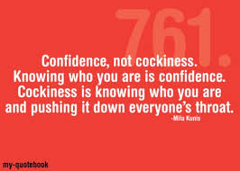 Cocky Quotes Unique Confident Not Cocky Quotes Google Search Quotes Pinterest