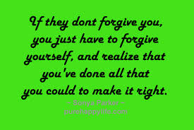 Quotes About Forgiving Yourself Fascinating Life Quote If They Don't Forgive You You Just Have To Forgive