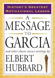 a message to garcia and other classic success writings by elbert  5970575