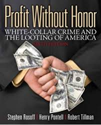 contemporary issues in crime and criminal justice essays in honor  profit out honor white collar crime and the looting of america 6th edition