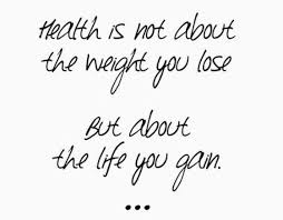 Health And Fitness Quotes Magnificent Health Is Not About The Weight You Lose But About The Life You Gain