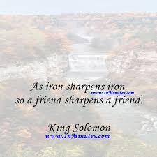 Quotes As Iron Sharpens Iron So A Friend Sharpens A FriendKing Magnificent King Solomon Quotes