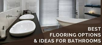 How To Clean Bathroom Floor Interesting 48 Best Bathroom Flooring Options In 48 Ideas Tips Pros Cons