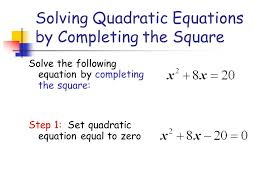 11 solving quadratic equations by completing the square solve the following equation by completing the square step 1 set quadratic equation equal to zero