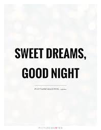 Sweet Dream Quote Best Of Sweet Dreams Good Night Picture Quotes