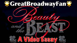 beauty and the beast a video essay link greatbroadwayfan beauty and the beast 1991 a video essay link greatbroadwayfan