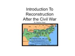 discussion questions unit civil war and reconstruction introduction to reconstruction after the civil war by stephen reed