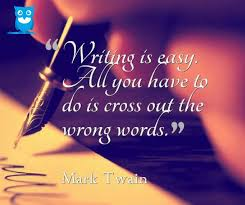 best writing quotes images quotes about writing   writing is easy all you have to do is cross out the wrong