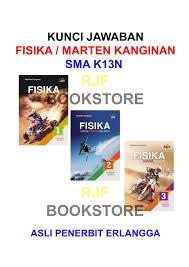 Download as pdf or read online from scribd. Jual Kunci Jawaban Fisika Sma K13n Kls 1 3 Marthen Kanginan Pnrbt Erlanga Jakarta Timur Rjf Bookstore Tokopedia