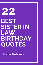 Sister In Law Birthday Meme 17 Best Ideas About Sister In Law