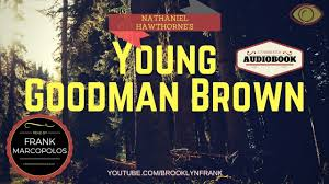 young goodman brown by nathaniel hawthorne audiobook short young goodman brown by nathaniel hawthorne audiobook short story hawthorne