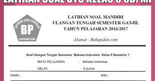 Indonesia, disebut juga dengan negara kesatuan republik indonesia (nkri, pengucapan bahasa indonesia: Kumpulan Latihan Soal Uts Kelas 5 Sd Mi Semester 1 2 Lengkap