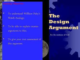 Design Argument The Design Argument For The Existence Of God Ppt Download